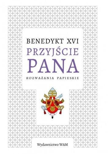 Okładka książki Przyjście Pana. Rozważania papieskie