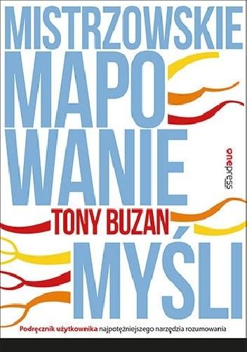 Okładka książki Mistrzowskie mapowanie myśli. Podręcznik użytkownika najpotężniejszego narzędzia rozumowania