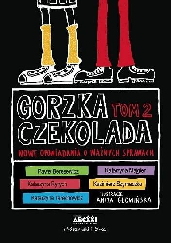 Okładka książki Gorzka czekolada 2. Nowe opowiadania o ważnych sprawach