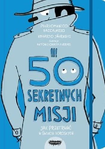 Okładka książki 50 sekretnych misji: jak przetrwać w świecie dorosłych