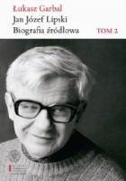 Jan Józef Lipski. Biografia źródłowa Tom 2 1968-1991