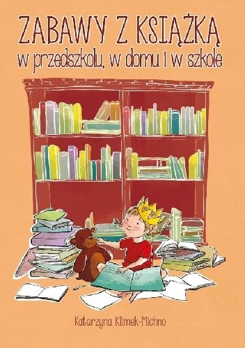 Okładka książki Zabawy z książką w przedszkolu, w domu i w szkole