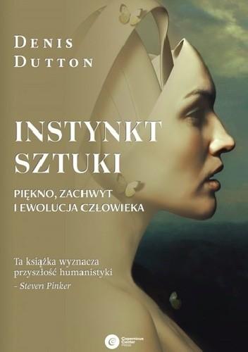 Okładka książki Instynkt sztuki. Piękno, zachwyt i ewolucja człowieka