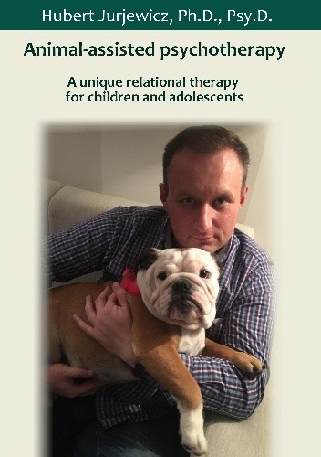 Okładka książki Animal-assisted psychotherapy: A unique relational therapy  for children and adolescents