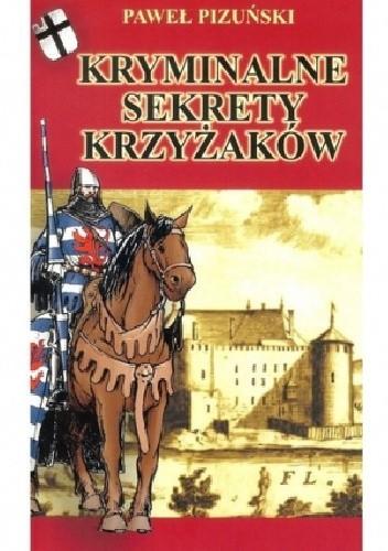 Okładka książki Kryminalne Sekrety Krzyżaków
