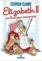 Elizabeth II ou l'humour souverain
