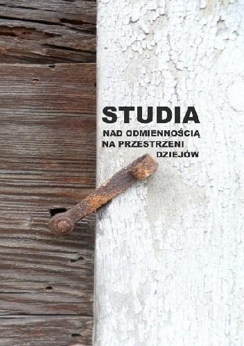 Okładka książki Studia nad odmiennością na przestrzeni dziejów
