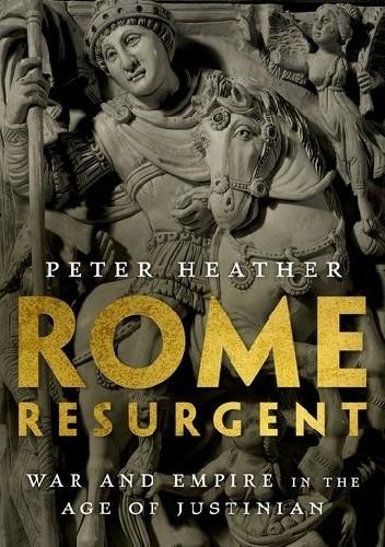 Okładka książki Rome Resurgent. War and Empire in the Age of Justinian