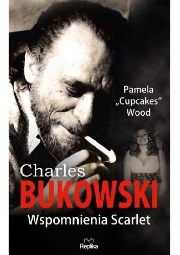 Okładka książki Charles Bukowski. Wspomnienia Scarlet
