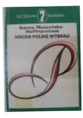 Okładka książki Sercem Polskę wybrali