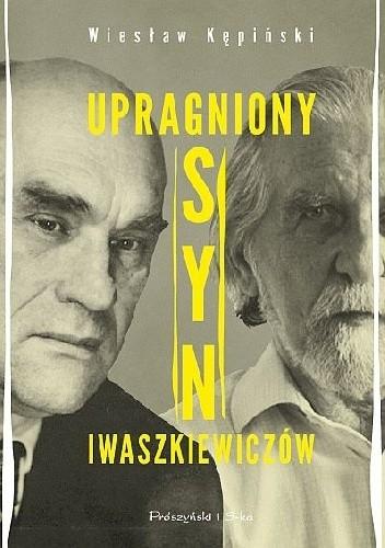 Okładka książki Upragniony syn Iwaszkiewiczów