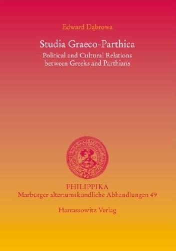 Okładka książki Studia Graeco-Parthica. Political and Cultural Relations between Greeks and Parthians