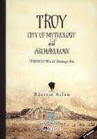 Troy. City of Mythology and Archaeology
