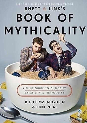 Okładka książki Rhett & Link's Book of Mythicality