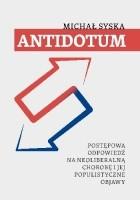 Antidotum. Postępowa odpowiedź na neoliberalną chorobę i jej populistyczne objawy.