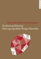Dyskurs polityczny Rzeczypospolitej Obojga Narodów. Pojęcia i idee