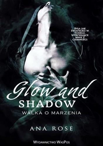 Okładka książki Glow and Shadow. Walka o marzenia