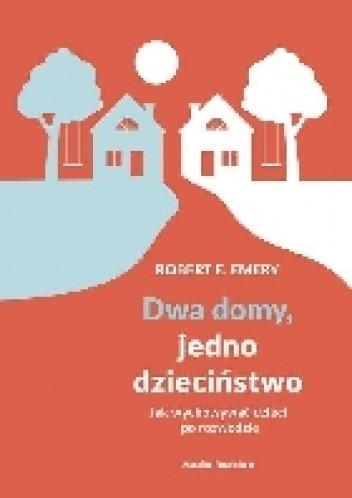 Okładka książki Dwa domy, jedno dzieciństwo