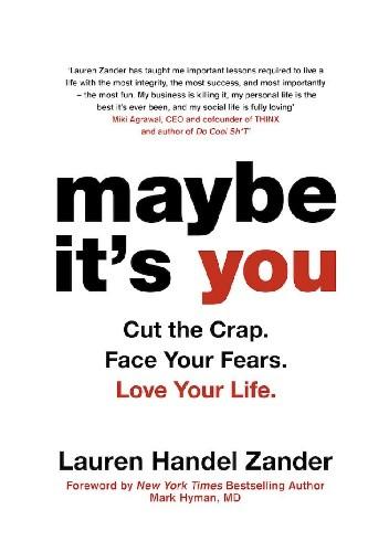 Okładka książki Maybe It's You: Cut the Crap. Face Your Fears. Love Your Life.