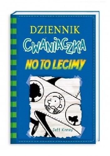 Okładka książki Dziennik cwaniaczka. No to lecimy