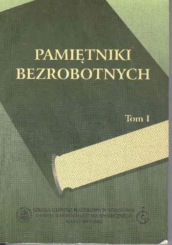 Okładka książki Pamiętniki bezrobotnych, tom I