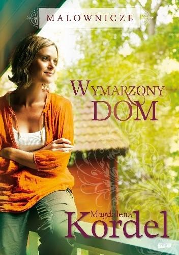 eb52167821e4f Wymarzony dom - Magdalena Kordel (4877232) - Lubimyczytać.pl