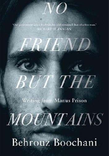 Okładka książki No Friend But the Mountains: Writing from Manus Prison