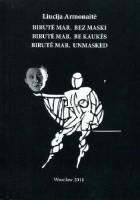 Birutė Mar. Bez maski