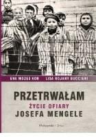 Przetrwałam. Zycie ofiary Josefa Mengele