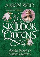 Anne Boleyn: A King's Obsession
