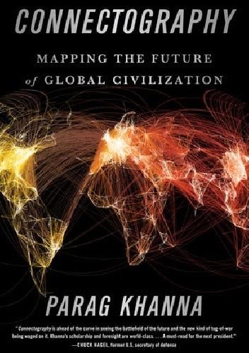 Okładka książki Connectography: Mapping the Future of Global Civilization