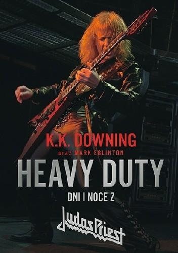 Okładka książki Heavy Duty - Dni i noce z Judas Priest
