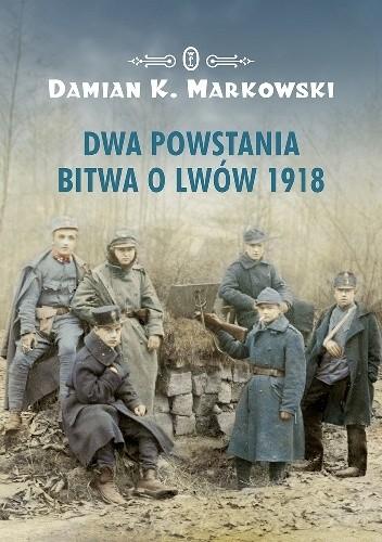 Okładka książki Dwa powstania. Bitwa o Lwów 1918
