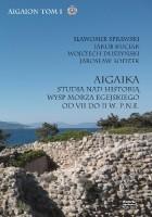 Aigaika. Studia nad historią wysp Morza Egejskiego od VII do II w. p.n.e.