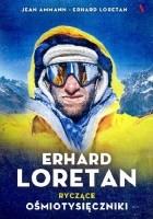 Erhard Loretan. Ryczące ośmiotysięczniki