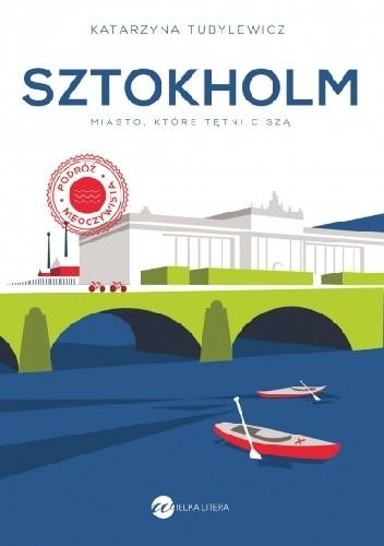 Okładka książki Sztokholm. Miasto, które tętni ciszą