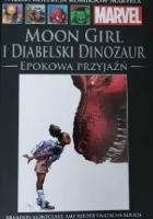 Moon Girl i Diabelski Dinozaur. Epokowa przyjaźń