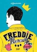 Freddie Mercury. Biografia - Jacek Skowroński