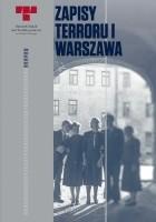 Zapisy Terroru I. Warszawa – Niemieckie egzekucje w okupowanym mieście