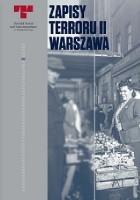 Zapisy Terroru II. Warszawa – Zbrodnie niemieckie na Woli w sierpniu 1944 r.