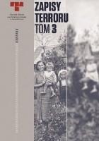 Zapisy Terroru 3. Okupacja Niemiecka w dystrykcie radomskim