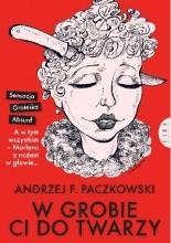W grobie ci do twarzy - Jacek Skowroński