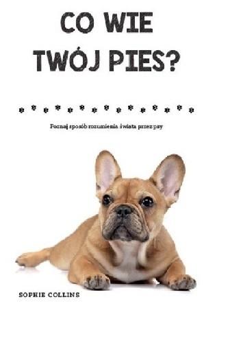 Znalezione obrazy dla zapytania co wie twój pies książka