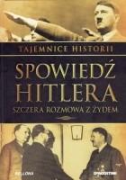 Spowiedź Hitlera. Szczera rozmowa z Żydem