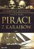 Tajemnice Historii #4 Piraci z Karaibów