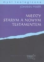 Między Starym a Nowym Testamentem. Historia i religia w okresie Drugiej Świątyni