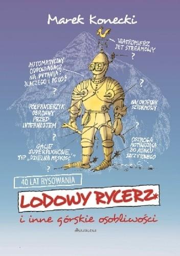 Okładka książki Lodowy rycerz i inne górskie osobliwości