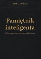 Pamiętnik inteligenta. Historie wesołe, a ogromnie przez to smutne