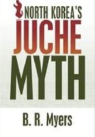 North Korea's Juche Myth