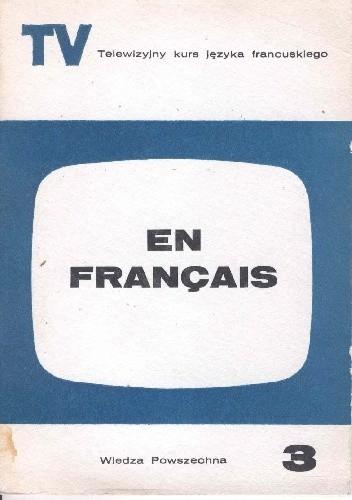 Okładka książki En français. Telewizyjny kurs języka francuskiego, część 3